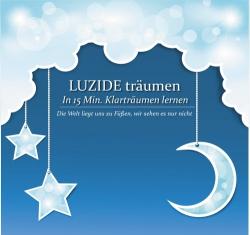 Luzide Träumen - Klarträumen für Dummies