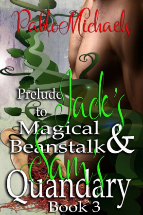 Prelude to Jack's Magical Beanstalk & Sam's Quandary