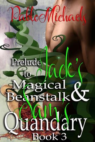 Prelude to Jack's Magical Beanstalk & Sam's Quandary