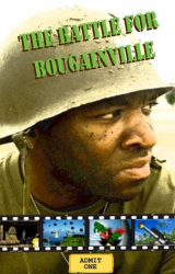 The Battle for Bougainville Part One