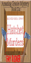 Locked Rock, Iowa's Hatchet Murders - book 6