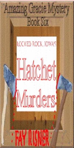 Locked Rock, Iowa's Hatchet Murders - book 6
