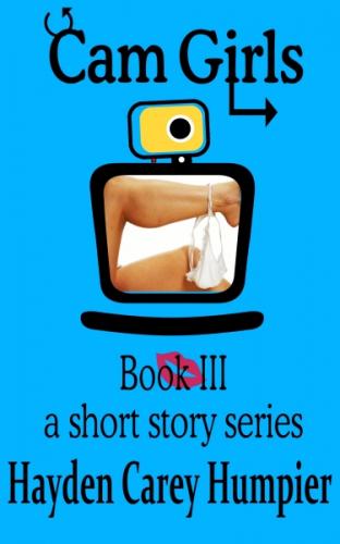 Cam Girls-Book III