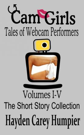 Cam Girls (Stories of Webcam Performers)