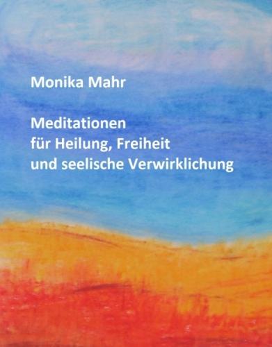 Meditationen für Heilung, Freiheit, seelische Verwirklichung