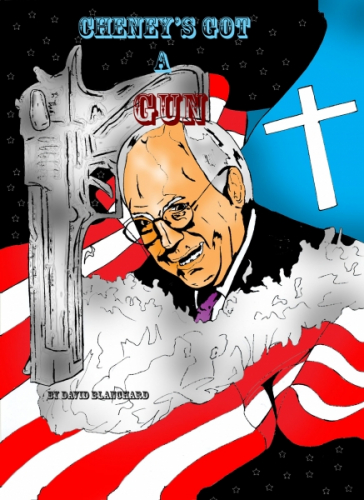 Cheney's Got A Gun