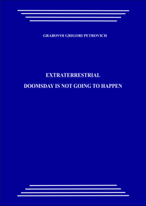 Extraterrestrial. Doomsday is not going to happen