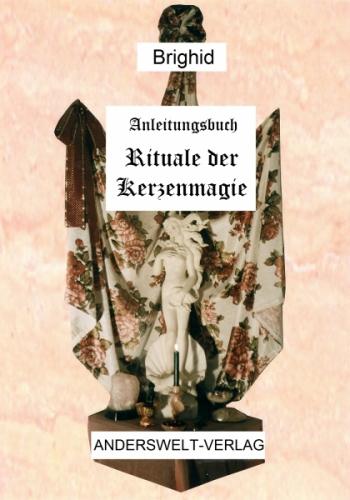 Anleitungsbuch Rituale der Kerzenmagie