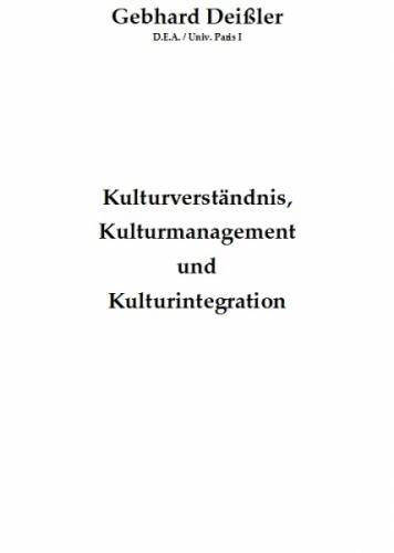 Kulturverständnis, Kulturmanagement und Kulturintegration