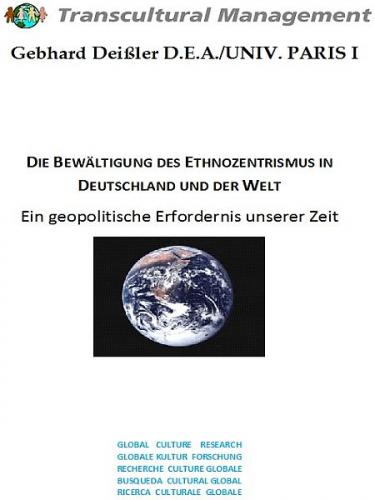 DIE BEWÄLTIGUNG DES ETHNOZENTRISMUS IN DEUTSCHLAND UND DER W
