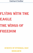 Flying With The Eagle. The Wings Of Freedom