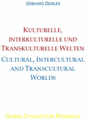 KULTURELLE, INTERKULTURELLE UND TRANSKULTURELLE WELTEN