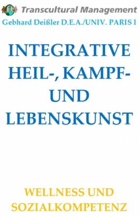 INTEGRATIVE HEIL-, KAMPF- UND LEBENSKUNST
