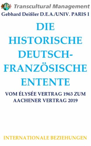 DIE HISTORISCHE DEUTSCH-FRANZÖSISCHE ENTENTE