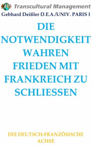 DIE NOTWENDIGKEIT WAHREN FRIEDEN M. FRANKREICH ZU SCHLIESSEN