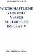 WIRTSCHAFTLICHE VERNUNFT VERSUS KULTURELLER IMPERATIV