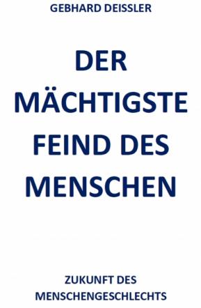 DER MÄCHTIGSTE FEIND DES MENSCHEN