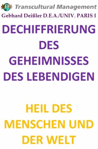DECHIFFRIERUNG DES GEHEIMNISSES DES LEBENDIGEN