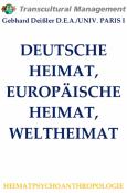 DEUTSCHE HEIMAT, EUROPÄISCHE HEIMAT, WELTHEIMAT