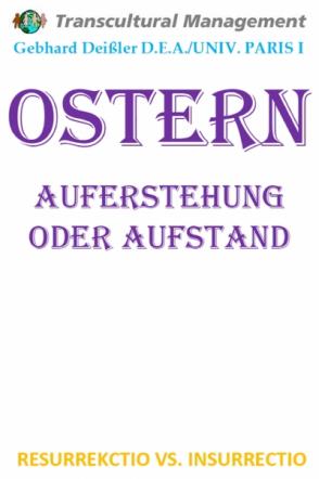 OSTERN: AUFERSTEHUNG ODER AUFSTAND