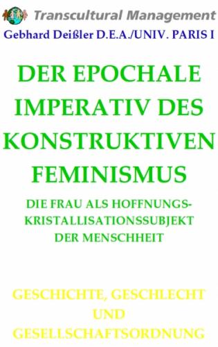 DER EPOCHALE IMPERATIV DES KONSTRUKTIVEN FEMINISMUS