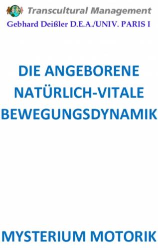 DIE ANGEBORENE NATÜRLICH-VITALE BEWEGUNGSDYNAMIK