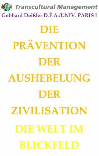 DIE PRÄVENTION DER AUSHEBELUNG DER ZIVILISATION