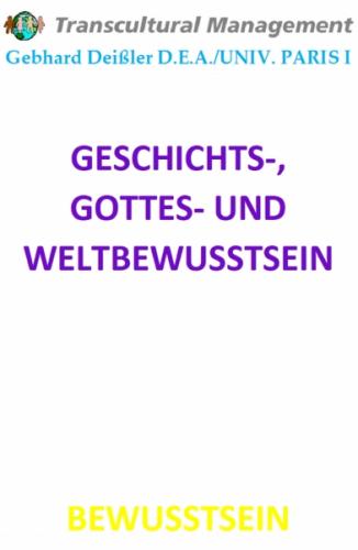 GESCHICHTS-, GOTTES- UND WELTBEWUSSTSEIN