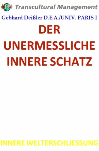 DER UNERMESSLICHE INNERE SCHATZ
