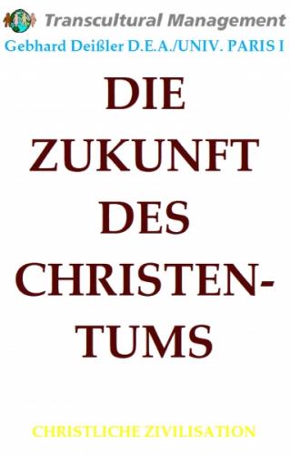 DIE ZUKUNFT DES CHRISTENTUMS