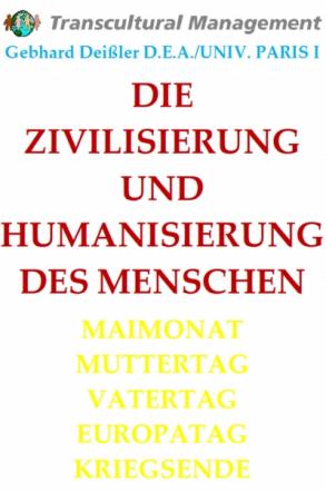 DIE ZIVILISIERUNG UND HUMANISIERUNG DES MENSCHEN