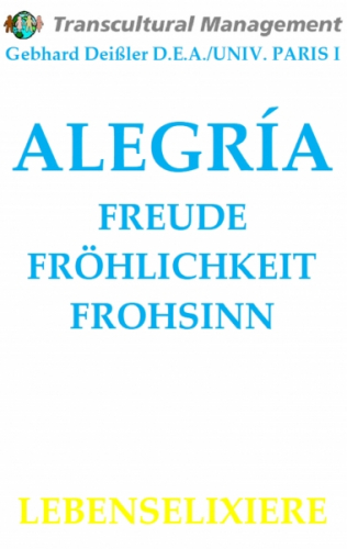 ALEGRÍA: FREUDE, FRÖHLICHKEIT, FROHSINN