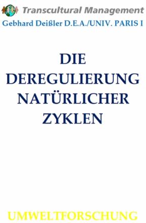 DIE DEREGULIERUNG NATÜRLICHER ZYKLEN