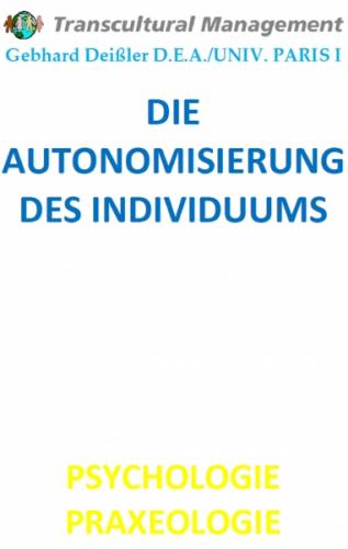 DIE AUTONOMISIERUNG DES INDIVIDUUMS