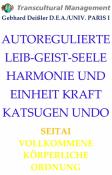 AUTOREGULIERTE LEIB-GEIST-SEELE-HARMONIE UND EINHEIT KRAFT K
