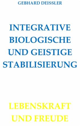 INTEGRATIVE BIOLOGISCHE UND GEISTIGE STABILISIERUNG