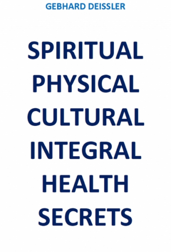 SPIRITUAL PHYSICAL CULTURAL INTEGRAL HEALTH SECRETS