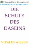 DIE SCHULE DES DASEINS