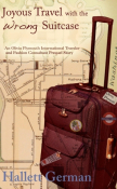 Joyous Travel with the Wrong Suitcase