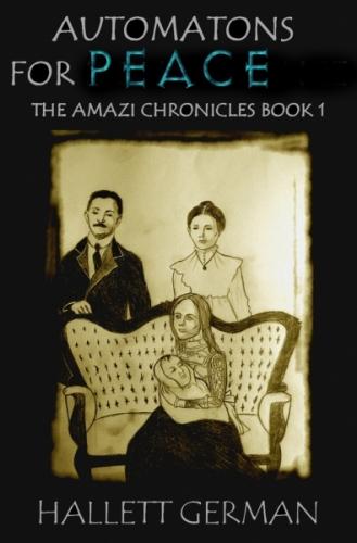 Amazi Book 1 Automatons for Peace (Complete)
