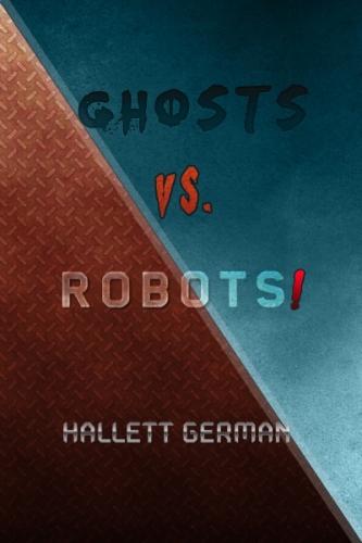 Ghosts vs Robots!