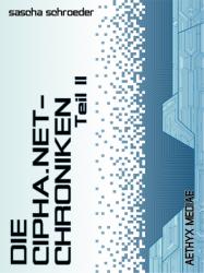 DIE CIPHA.NET-CHRONIKEN II