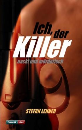 Ich, der Killer