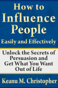 How to Influence People Easily and Effectively
