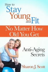 How to Stay Young and Fit No Matter How Old You Get
