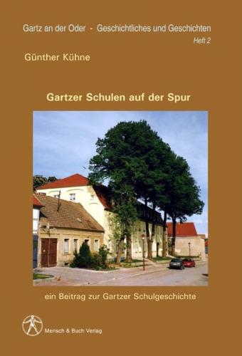 Gartz an der Oder – Geschichtliches und Geschichten - Heft 2