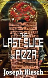The Last Slice of Pizza