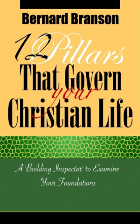 12 Pillars That Govern Your Christian Life