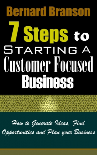 7 Steps To Starting A Customer Focused Business