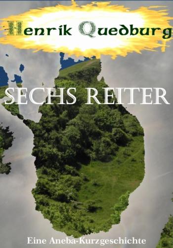 Sechs Reiter